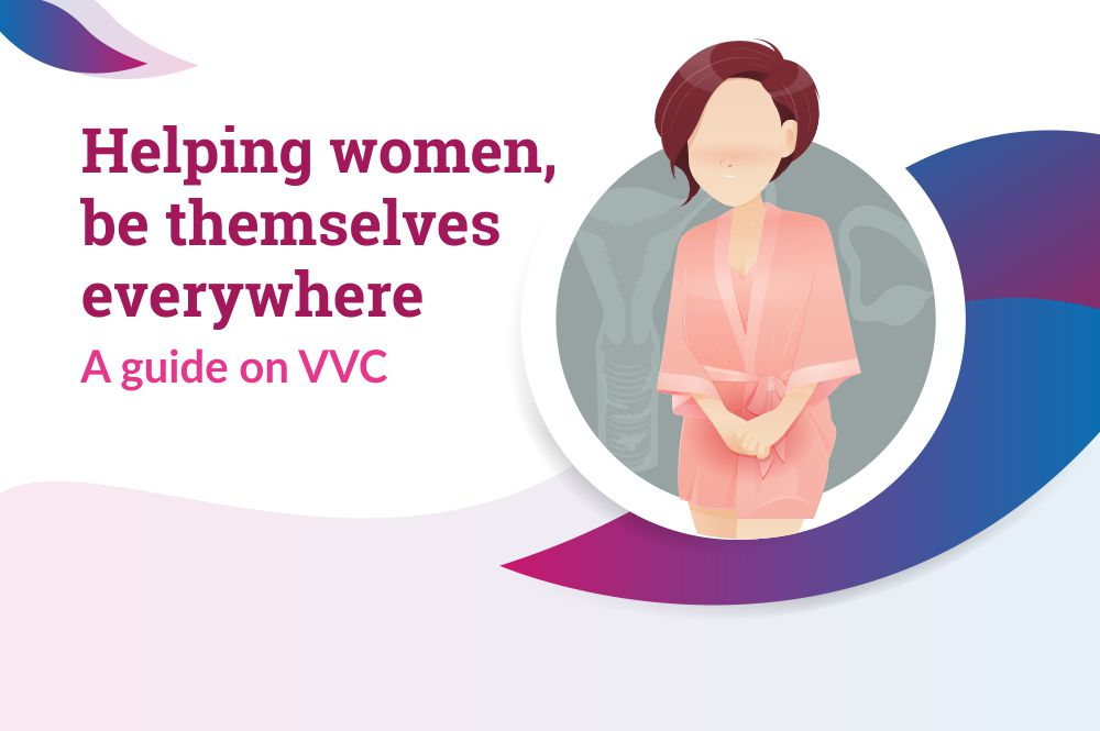 Helping women, be themselves everywhere – A guide on VVC