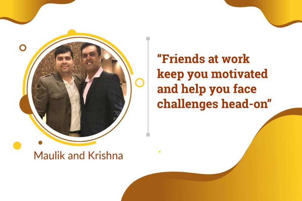 What is an engaged employee? Meet Maulik and Krishna – Keen, motivated and happy friends at work