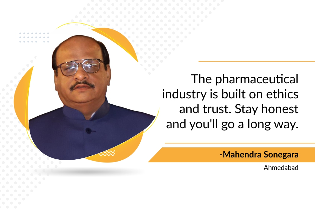 Meet Mahendra Sonegara, a successful entrepreneur from the Indian Pharmaceutical Industry