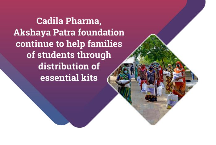 Cadila Pharma, Akshaya Patra foundation continue to help families of students through distribution of essential kits