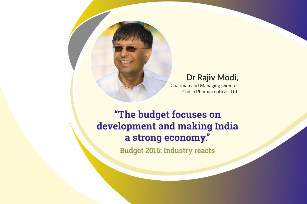 Dr Rajiv Modi, Chairman and Managing Director of Cadila Pharmaceuticals, shares his insights on the budget 2016