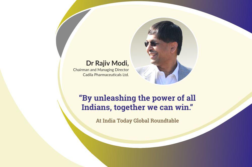 Dr Rajiv Modi, CMD Cadila Pharmaceuticals at India Today Global Roundtable