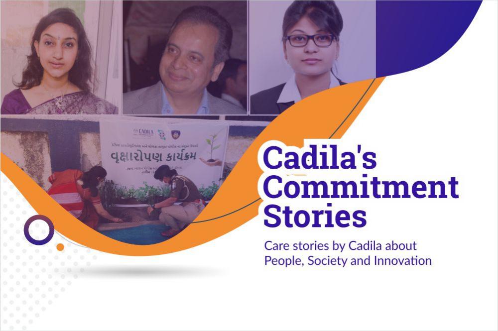 Cadila's Commitment Stories – January 2021