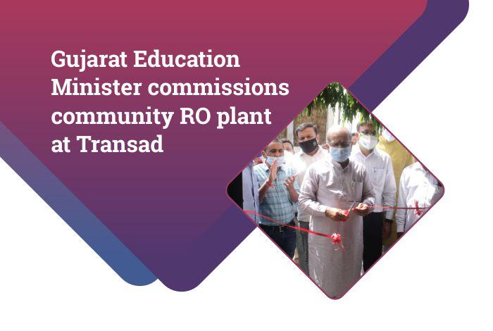 Gujarat Education Minister commissions community RO plant at Transad
